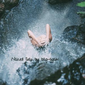 naked soap blog natuurlijk zero waste